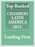 "Top Ranked ""Leading Firm"" by Chambers Latin America Guide 2015"